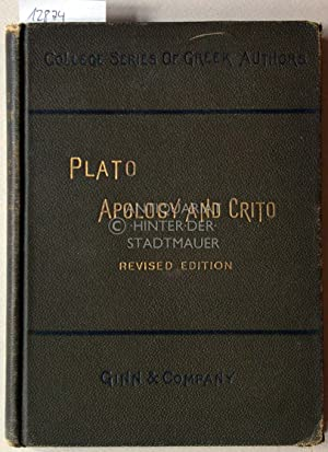 Plato Apology of Socrates and Crito. [= College Series of Greek Authors] With Extracts from the P...