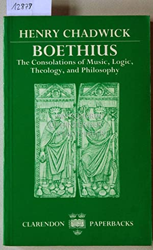 Boethius. The consolations of music, logic, theology and philosophy.