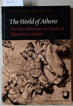The World of Athens. An introduction to classical Athenian culture. Joint Association Of Classica...