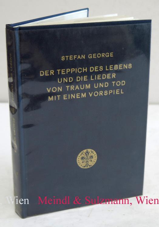 Der Teppich des Lebens und die Lieder: George, Stefan.