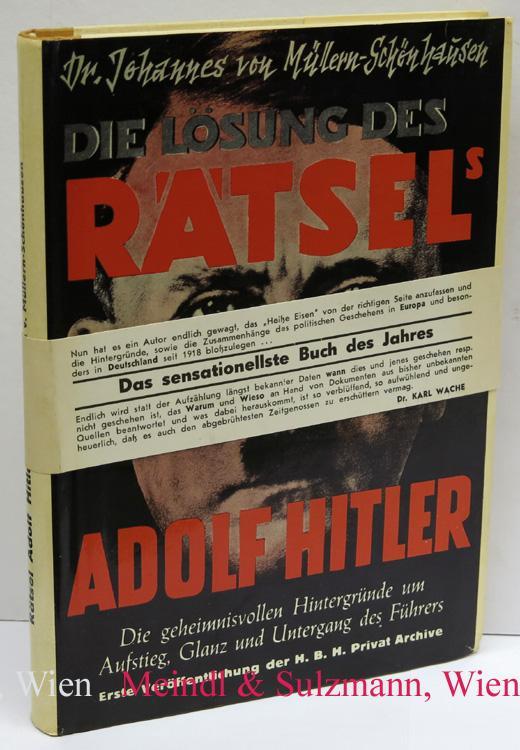 Die Lösung des Rätsel's Adolf Hitler. Der Versuch einer Deutung der geheimnisvollsten Erscheinung dert Weltgeschichte. (1.-50. Tausend).