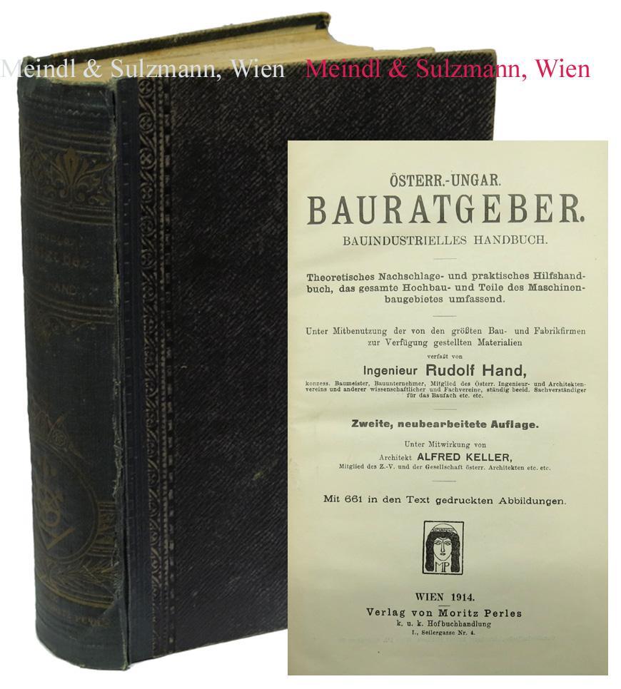 Österr.-ungar. Bauratgeber. Bauindustrielles Handbuch . Unter Mitbenutzung: Hand, Rudolf.