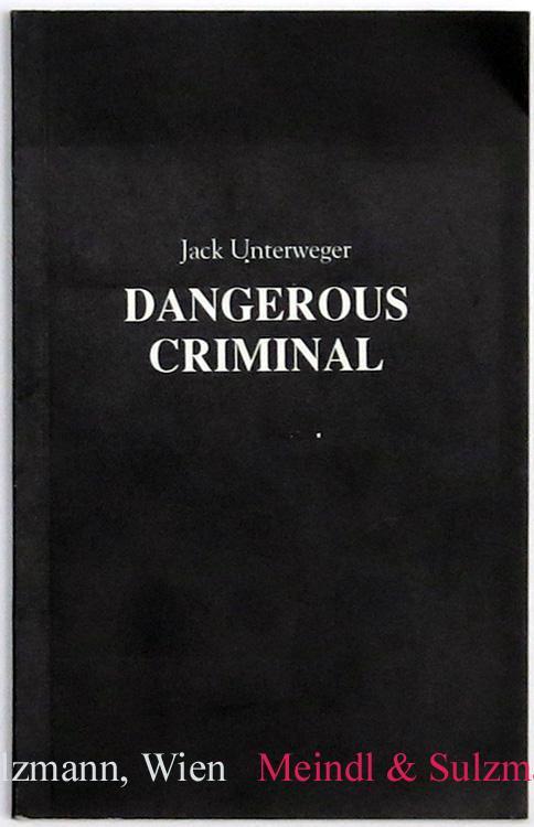 Dangerous Criminal. (Lyrik, Prosa).: Unterweger, Jack (Johann).