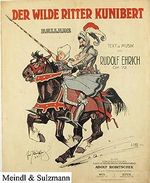 Der wilde Ritter Kunibert. Ballade. Text u.: Ehrich, Rudolf.