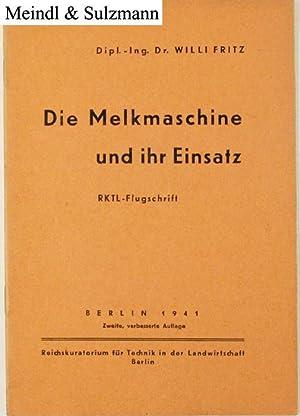 Die Melkmaschine und ihr Einsatz. RKTL-Flugschrift. 2.,: Fritz, Willi.