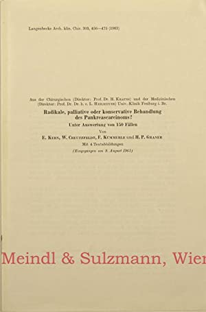 Radikale, palliative oder konservative Behandlung des Pankreascarcinoms?: Kern, E(rnst), W.