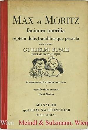 Max et Moritz facinora puerilia septem dolis: Busch, Wilhelm.
