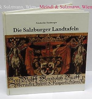 Die Salzburger Landtafeln. Eine Bilddokumentation zum Landtag: Zaisberger, Friederike