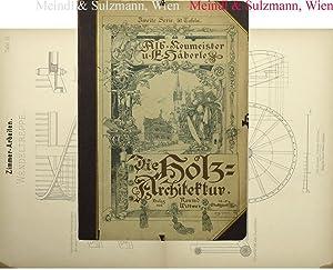 Die Holz-Architektur. Zweite Serie.: Neumeister, Alb(ert) und E(rnst) Häberle.