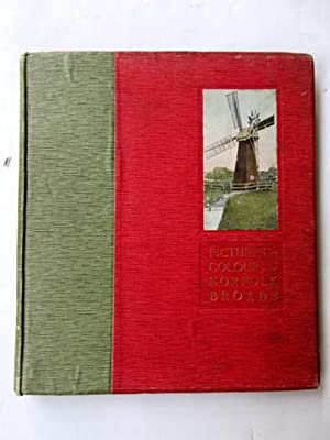 Pictures in Colour of the Norfolk Broads. With descriptive notes.