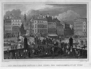ÖSTERREICH: WIEN: Ferdinandsbrücke und Altstadt --- um 1850, Stahlstich, 11x16 cm: Poppel