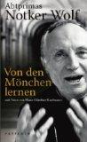 Von den Mönchen lernen. mit Martin Zöller.: Wolf, Notker: