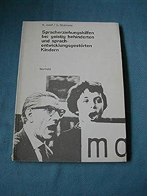 Spracherziehungshilfen bei geistig behinderten und sprachentwicklungsgestörten Kindern: Josef, Konrad und