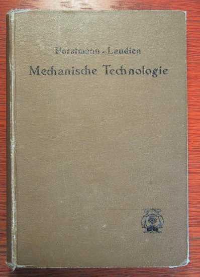 Mechanische Technologie - Spanabhebende Formung.: Forstmann, A. und