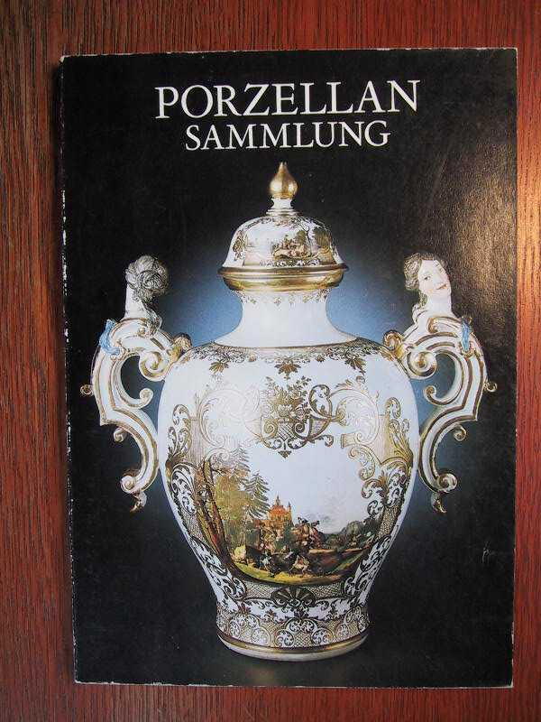 Porzellansammlung im Zwinger - Führer durch das: Staatliche Kunstsammlungen Dresden