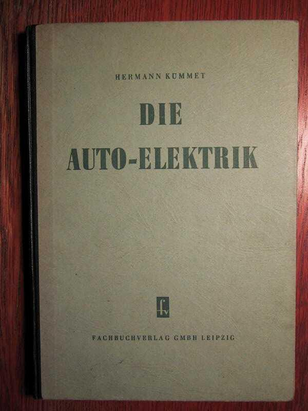 Die Auto-Elektrik.: Kümmet, H.: