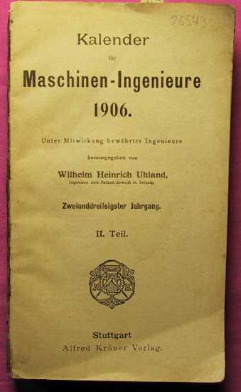 Kalender für Maschinen Ingenieure - 1906 -: Uhland, W. H.: