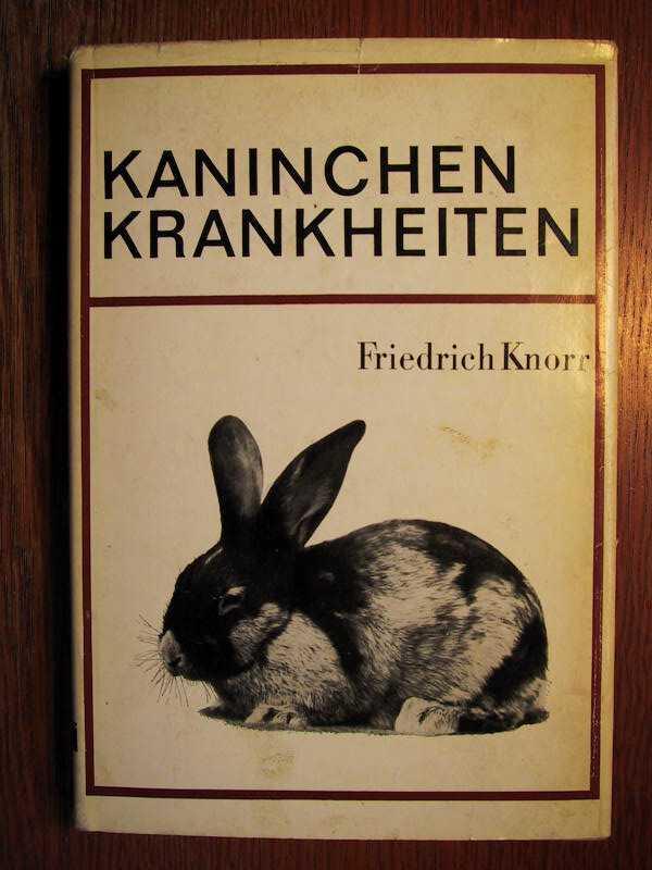 Kaninchenkrankheiten - Ein Leitfaden für Kaninchenzüchter und Kaninchenhalter von Dr. ...