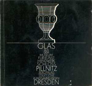 Glas aus dem Museum für Kunsthandwerk Schloss: Staatliche Kunstsammlungen Dresden
