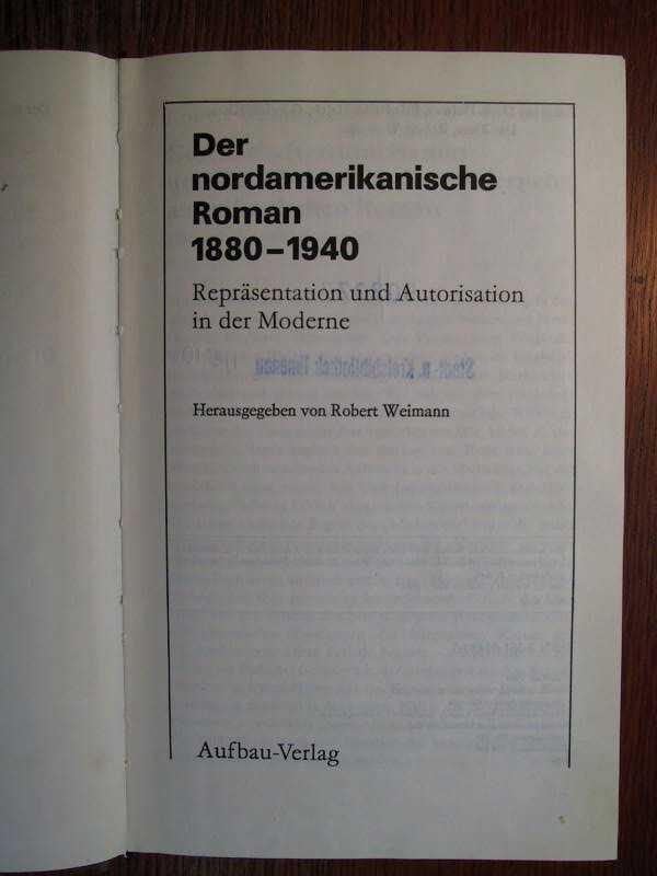 Der nordamerikanische Roman 1880-1940 - Repräsentation und Autorisation in der Moderne.