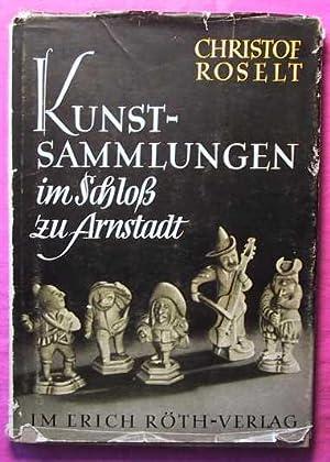 Kunstsammlungen im Schloss zu Arnstadt - Brüsseler: Roselt, Ch.: