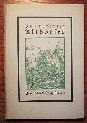 Albrecht Altdorfer - Kunstbrevier Altdorfer.: Bredt, E. W.: