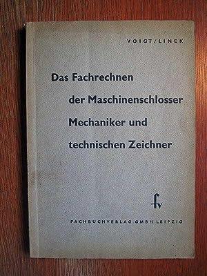 Das Fachrechnen der Maschinenschlosser, Mechaniker und technischen: Voigt, P. und