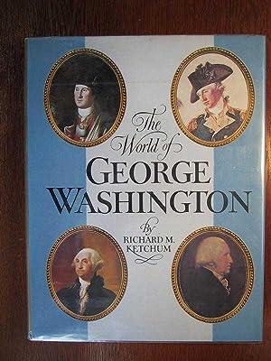 The World of George Washington.: Ketchum, R. M.: