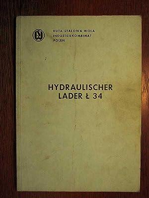 Hydraulischer Lader L 34 - Original Betriebstechnische Dokumentation - Ausgabe 1987.: Huta Stalowa ...