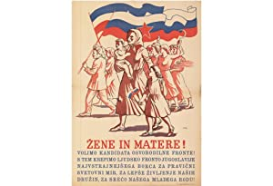 ELECTIONS -YUGOSLAVIA: ZENE IN MATERE! VOLIMO KANDIDATA OSVOBODILNE FRONTE! [WIFES AND MOTHERS! V...