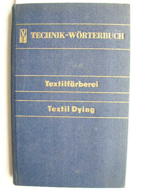 Technik Wörterbuch Textilfärberei Und Angrenzende Gebiete Englisch