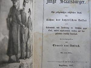 Der junge Staatsbürger. Ein zeitgemässes, nützliches Buch für die Söhne ...