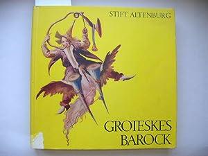 Groteskes Barock. Katalog der Ausstellung Stift Altenburg: Amt der Niederösterreichischen