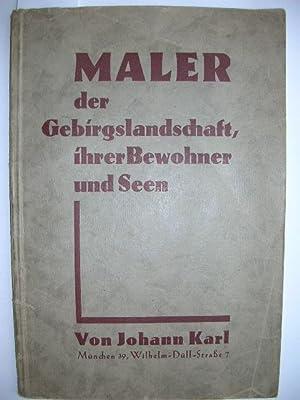 Maler der Gebirgslandschaft, ihrer Bewohner und Seen.: Karl, Johann :