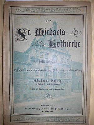 Die St. Michaels-Hofkirche in München. Festschrift zum dreihundertjährigen Jubiläum ...