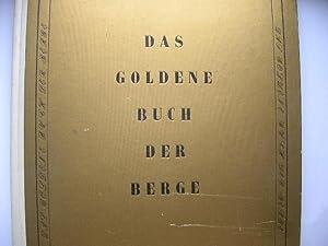 Das goldene Buch der Berge.: Schätz, Jos. Jul.: