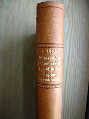 Tuberculose, Aktinomykose, Syphilis des Magen-Darmkanals. //: Conrad Brunner: