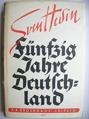Fünfzig Jahre Deutschland.: Hedin, Sven: