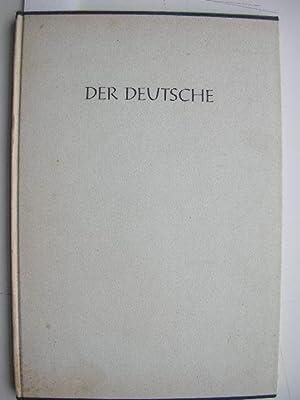 Der Deutsche. Gedanken deutscher Männer zu seinem Wesen. Ausgewählt von O. H. /&#x2F...