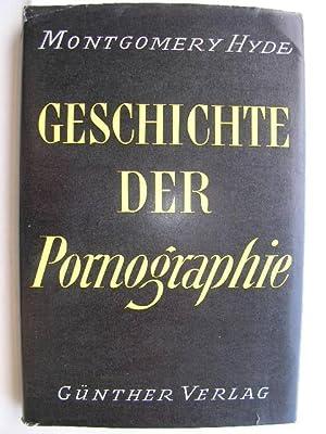 Geschichte der Pornographie. //: Hyde, Montgomery :