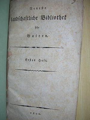 Neueste landschaftliche Bibliothek für Baiern. Erstes Heft. //: Bayern)
