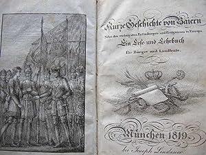 Kurze Geschichte von Baiern. Nebst den wichtigsten Erfindungen und Ereignissen in Europa. Ein Lese-...