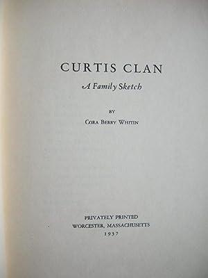 Curtis Clan. A family sketch. //: Cora Berry Whitin:
