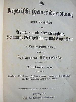 Die bayerische Gemeindeordnung, sammt den Gesetzen über Armen- und Krankenpflege, Heimat, ...