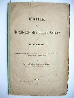"""Kritik der Geschichte des Julius Caesar von Napoleon III."""" //: Höfler, Carl Adolf ..."""