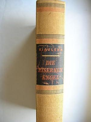 Die eisernen Engel. Geburt, Geschichte und Macht der Maschinen. //: Kiaulehn, Walther :
