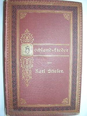Hochland - Lieder. //: Stieler, Karl :
