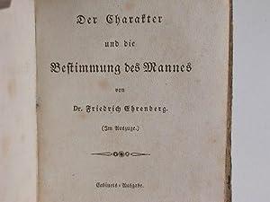 Der Charakter und die Bestimmung des Mannes. (Im Auszug) //: Ehrenberg, Friedrich: