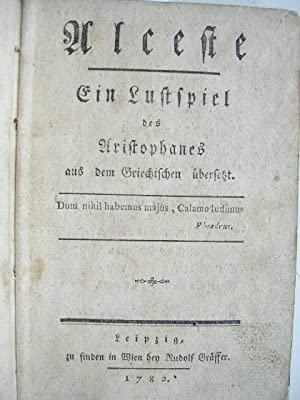 Alceste. Ein Lustspiel des Aristophanes aus dem Griechischen übersetzt. //: Aristophanes: