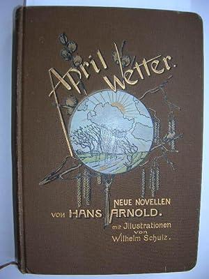 Aprilwetter. //: Arnold, Hans (d.i. Babette von Bülow) :